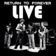 Return To Forever Live (Live)