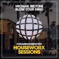 Michael Beltone Blow Your Mind