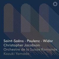 山田和樹(指揮)スイス・ロマンド管弦楽団 クリストファー・ジェイコブソン(オルガン) サン=サーンス、プーランク、ヴィドール~オルガンを伴う交響曲集