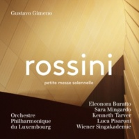 グスターボ・ヒメノ(指揮) ルクセンブルク・フィルハーモニー管弦楽団 ロッシーニ:小ミサ・ソレムニス