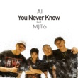 AI/MJ116 You Never Know (feat.MJ116)
