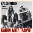 Kalle Kinos/Adikia Kaikki Mitä Tarviit (feat.Adikia)