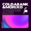 Coldabank & Morixo Take Me Back
