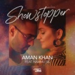 Aman Khan feat. Naamless,Aman Khan&Naamless Show Stopper
