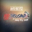 Ayo Beatz/Wavy Boy Smith 100 Thousand