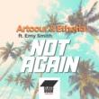 Artoour & Etheria Not Again Feat. Emy Smith