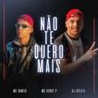 MC Danilo/MC Henry P/DJ Batata Não Te Quero Mais