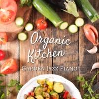 Relaxing Piano Crew Organic Kitchen -Garden Jazz Piano-