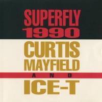 カーティス・メイフィールド/Ice-T Superfly 1990 [Fly Mix Edit]