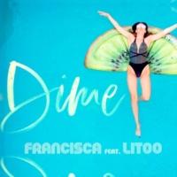 Francisca/LiToo Dime (feat.LiToo)