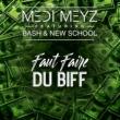 Medi Meyz/Bash/New School Faut faire du biff (feat.Bash/New School)