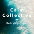 Calm Collective Relaxing Piano