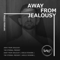 Paolo Ferrari & Axeldj Away From Jealousy