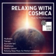 Curing Music for Mindfulness and Bliss & Healing Music for Inner Harmony and Peacefulness & Therapy music for Spa and Deep Sleep & Blissful Spa Music for Deep Relaxation and Well Being & Divine Restor Relaxing With Cosmica (Music For Mind Relaxation, Meditation, Therapy, Ayurveda Spa, Mindfulness, Anxiety Control, Relaxing Sleep Music For Mothers And Babies)