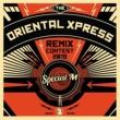 Special M & Thrive(Brazil) Oriental Xpress
