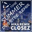 CLOSEZ feat. HIKA SPEND TIME SUMMER (DUBSTEP REMIX)(DUBSTEP REMIX)