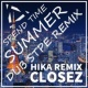 CLOSEZ feat. HIKA SPEND TIME SUMMER (DUBSTEP REMIX)(DUBSTEP REMIX)