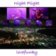 Lovefunky Night Flight
