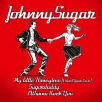 Johnny Sugar My Little Honeybee (i Need Your Love)