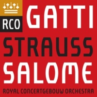 Royal Concertgebouw Orchestra & Daniele Gatti Salome, Op. 54, TrV 215, Scene 4: Dance of the Seven Veils (Orchestral Interlude)