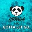 Hypanda/IA Gotta Let Go