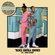 Shakka/Mr Eazi Too Bad Bad (feat.Mr Eazi)