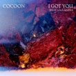 Cocoon/Lola Marsh I Got You (feat. Lola Marsh)