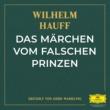 Wilhelm Hauff/Deutsche Grammophon Literatur/Gerd Wameling Das Märchen vom falschen Prinzen - Teil 01