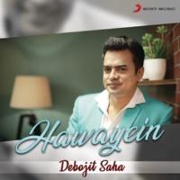 Debojit Saha Hawayein (Rewind Version)