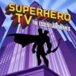 Simon Rhodes/Toby Pitman Superhero TV - The Essential Themes