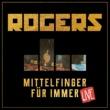 Rogers Mittelfinger für immer (Live version)