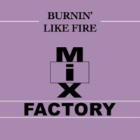 Mix Factory Burnin' Like Fire