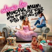Olivia Lee How Not To Be The Perfect Mother [Pt. 2]