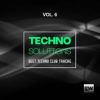 Giuliano Rodrigues & D-Noise & Unhappiness & J. OSCIUA & Pepote & Dynamic David & Andrea Palaia & Vincent (IT) & Humo & Cristiano De Luca & Jonathan Gibson Techno Solutions, Vol. 6 (Best Techno Club Tracks)