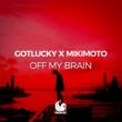 gotlucky x Mikimoto Off My Brain (Club Mix)