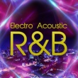 E.A. Sound Electro Acoustic R&B - チル系 - 最新洋楽をヒーリング・アレンジで
