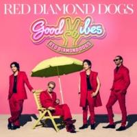 RED DIAMOND DOGS GOOD VIBES