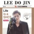 Lee Dojin Life Is A Shot