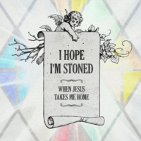 Charlie Worsham I Hope I'm Stoned (When Jesus Takes Me Home) [feat. Old Crow Medicine Show]