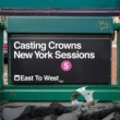 Casting Crowns East to West (New York Sessions)
