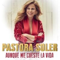 Pastora Soler Aunque me cueste la vida