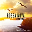 Bossa Nova Covers/Mats & My Waiting for Love