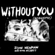 John Newman/ニーナ・ネスベット Without You (feat.ニーナ・ネスベット) [Acoustic]