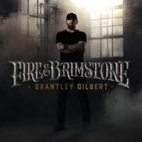 Brantley Gilbert Fire & Brimstone