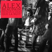 Alex Beaupain Pas plus le jour que la nuit