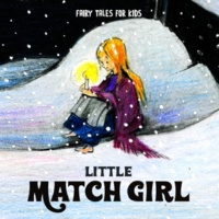 Fairy Tales for Kids Little Match Girl