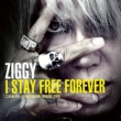 ZIGGY I STAY FREE FOREVER