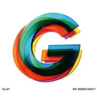 GLAY NO DEMOCRACY
