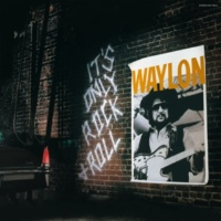 Waylon Jennings It's Only Rock & Roll