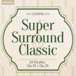 Vladimir Ashkenazy Super Surround Classic - Chopin:24 Etudes, Op.10/Op